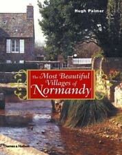 The Most Beautiful Villages of Normandy by Hugh Palmer (English) Hardcover Book