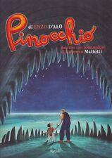 Pinocchio di Enzo D'Alò, illustrazioni Mattotti Lorenzo,  Rizzoli 2012  R