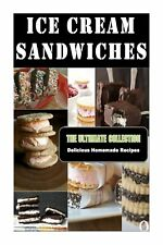 Ice Cream Sandwiches: The Ultimate Recipe Guide by Jennifer Hastings (English) P