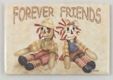 "Forever Friends, Rag Dolls- Tin Sign Magnet- 2""x3"" Vintage Retro Look- NEW!"