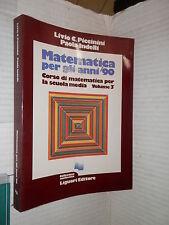 MATEMATICA PER GLI ANNI 90 3 Livio C Piccinini Paola Indelli Liguori 1981 scuola
