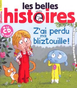 Les belles histoires N°557 - z'ai perdu ma bliztouille ! + le CD de l'histoire