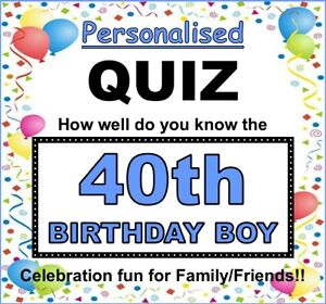 40th BIRTHDAY BOY Fun Family PERSONALISED Quiz Game (How Well Do You Know Him)