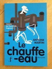 Histoire De L'humanité Tome 1 - Le Chauffe-Eau (Épopée) de MARTIN, ANTOINE
