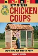 How to Build Chicken Coops: Everything You Need to Know Book~NEW!