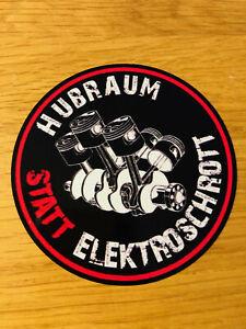 HUBRAUM STATT ELEKTROSCHROTT Aufkleber Sticker Anti Auto Fun Spaß V8 Power Mi458