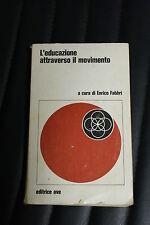 L'educazione attraverso il movimento - Enrico Fabbri - Prima edizione Ave 1976