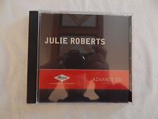 Julie Roberts BRAND NEW VERY RARE ADVANCE CD! NEVER PLAYED! ONLY COPY ON eBAY!!
