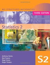 MEI Statistics 2 (MEI Structured Mathematics (A+AS Level)) By Alan Graham, Anth