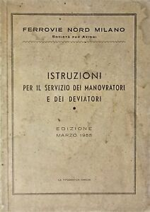Ferrovie Nord Milano - Istruzioni per servizio dei Manovratori e Deviatori 1955