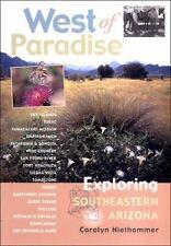 West of Paradise: Exploring Southeastern Arizona, Carolyn J. Niethammer, Good Bo