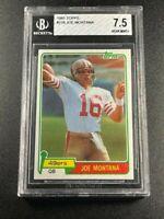 JOE MONTANA 1981 TOPPS #216 ROOKIE RC NEAR MINT+ BGS 7.5 SAN FRANCISCO 49ERS HOF