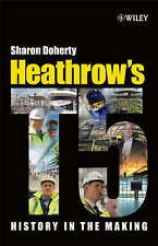 NEW Heathrow's Terminal 5: History in the Making by Sharon Doherty