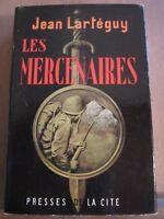 Jean Lartéguy: Les Mercenaires/ Presses de la Cité, 1965