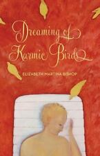 Dreaming of Karmic Birds, , Bishop, Elizabeth Martina, Very Good, 2014-03-23,