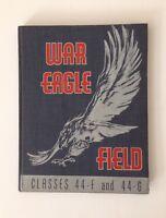 WW11 ~ RARE! Polaris Flight Academy Yearbook War Eagle Field Class 44-F and 44-G
