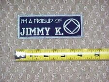 IM A FRIEND OF JIMMY K Motorcycle jacket Narcotics Anonymous Member Club Patch