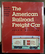 The American Railroad Freight Car by John H White Jr HCwDJ Oversized