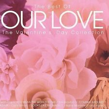 VARIOUS ARTISTS - THE BEST OF OUR LOVE: THE VALENTINE'S DAY COLLECTION NEW CD