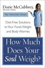 How Much Does Your Soul Weigh?: Diet-Free Solution