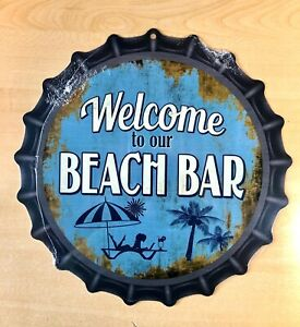 """""""WELCOME TO OUR BEACH BAR""""  12""""  METAL BOTTLE CAP SIGN-Baked Ink Outdoor  U34"""