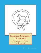 Standard Schnauzer Ornaments: Color - Cut - Hang