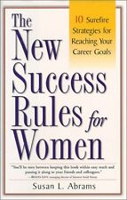 The New Success Rules for Women: 10 Surefire Strat