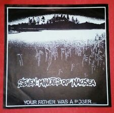 """SEVEN MINUTES OF NAUSEA 7'-""""YOUR FATHER WAS A POSER"""" 1990/ TNT & Records 99/09"""