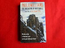 The Breaking Of The Northwall: Book I, The Pelbar Cycle By Paul O.Williams (1985