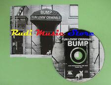 CD Singolo FUN LOVIN' CRIMINALS BUMP 2001 EU CDCHSDJ 5128 PROMO (S16) no mc lp