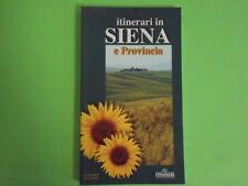ITINERARI IN SIENA E PROVINCIA. GUIDA TURISTICA ITALIANO E INGLESE - 1998