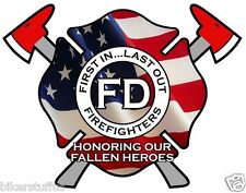 IN MEMORY FIRST IN LAST OUT FIREFIGHTERS STICKER - FD HONORING OUR FALLEN HEROES