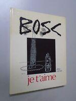 JEAN-CLAUDE SIMOEN - BOSC - JE T'AIME - ED. ALBIN MICHEL - 1969