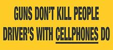 GUNS DON'T KILL PEOPLE DRIVER'S WITH CELLPHONES DO FUNNY BUMPER STICKER BS-311