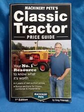 Machinery Pete's Classic Tractor Price Guide 2014 First Edition by Greg Peterson