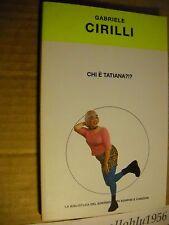 LIBRO -  CHI E' TATIANA?!? - G. CIRILLI - BIBLIOTECA DEL SORRISO 2004 - NUOVO