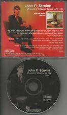 Blake Babbies JOHN P. STROHM Wouldn't want to be me PROMO DJ CD Single USA 1999