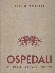 OSPEDALI di Bruno Moretti 1935 Hoepli note preliminari impostazione progetto *