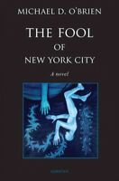 Fool of New York City, Hardcover by O'Brien, Michael D., Brand New, Free ship...