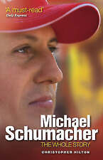 Michael Schumacher: The Whole Story by Christopher Hilton, Good Used Book (Paper