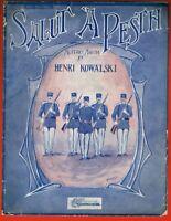 Salut A Pesth Military March Piano Solo 1908 Sheet Music Henri Kowlski Ferraioli