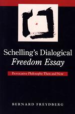 BERNARD FREYDBERG SCHELLING'S DIALOGICAL FREEDOM ESSAY