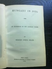 BRACE.  HUNGARY In 1851 with an Experience of the AUSTRIAN POLICE 1852 1st w MAP