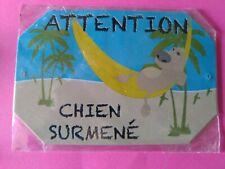 PLAQUE METAL 15*10 CM - ATTENTION CHIEN SURMENE - NEUF