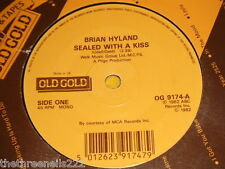 "VINYL 7"" SINGLE - BRIAN HYLAND - SEALED WITH A KISS - OG 9174"