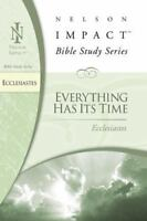 Ecclesiastes : Everything Has Its Time