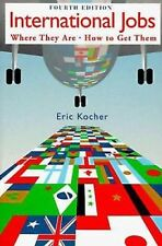 International Jobs by Eric Kocher Where They Are How to Get Them, PaperBack Book
