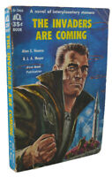 Alan E. Nourse, J. A. Meyer THE INVADERS ARE COMING  1st Edition 1st Printing