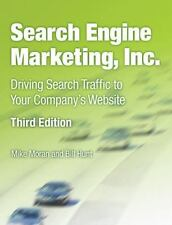 IBM Press: Search Engine Marketing, Inc : Driving Search Traffic to Your...