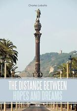 The Distance Between Hopes and Dreams : Poems by Charles Lobaito (2011,...